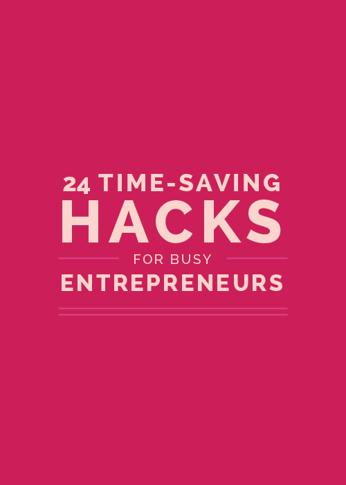 24 Time-Saving Hacks for Busy Entrepreneurs | Elle & Company