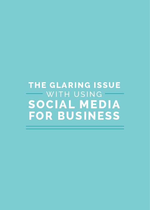 The Glaring Issue with Using Social Media for Business - Elle & Company