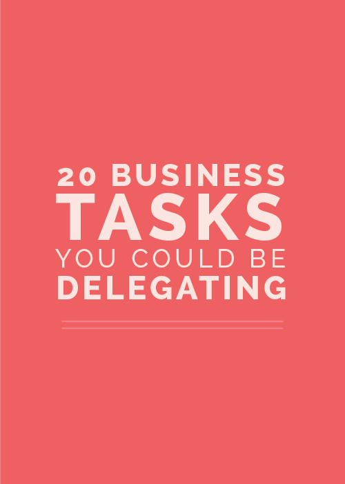 20 Business Tasks You Could Be Delegating | Elle & Company