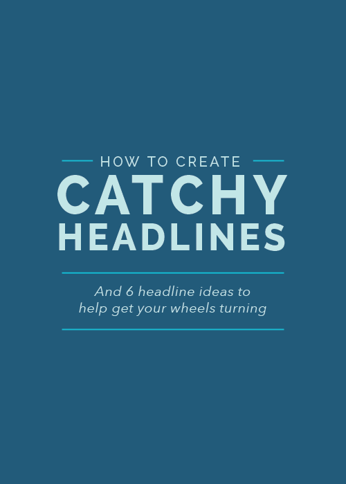 How to Create Catchy Headlines | Elle & Company