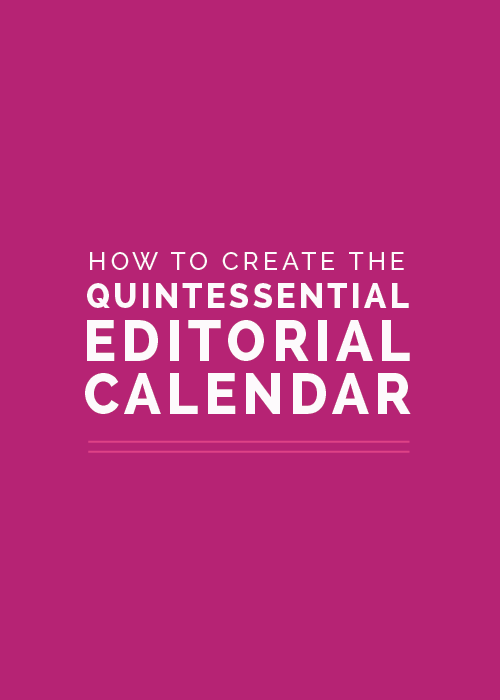 How to Create the Quintessential Editorial Calendar - Elle & Company