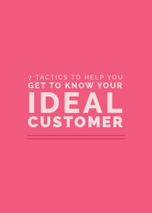 7 Tactics to Help You Get to Know Your Ideal Customer | Elle & Company