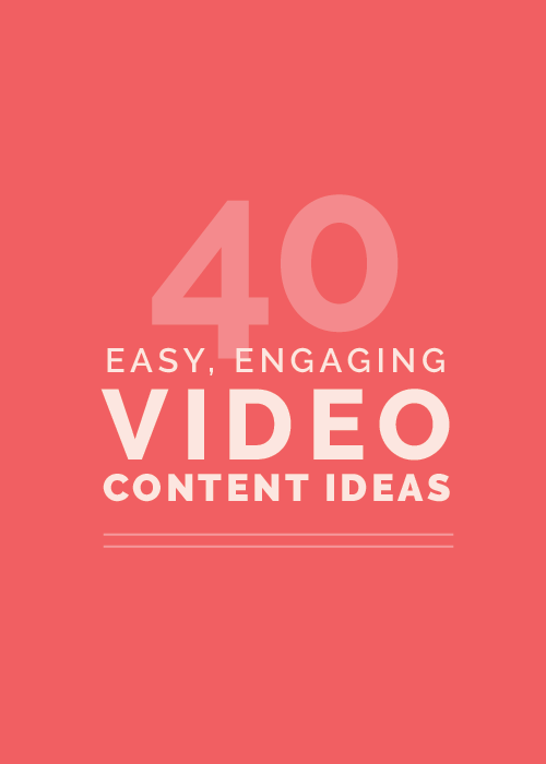 40 Easy, Engaging Video Content Ideas for Your Creative Business | Elle & Company