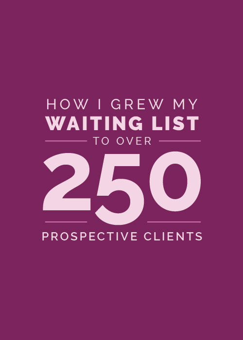 How I Grew My Waiting List to 250+ Prospective Clients - Elle & Company