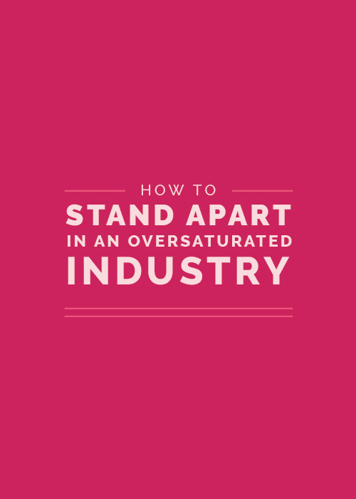 How to Stand Apart in an Oversaturated Industry | Elle & Company