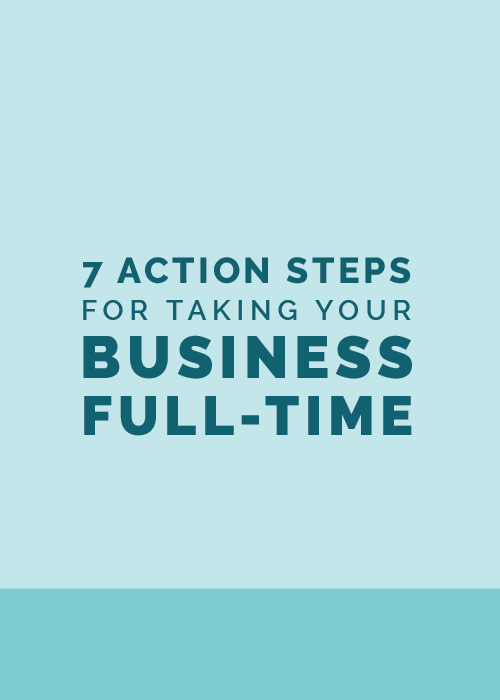7 Actionable Steps for Taking Your Business Full-Time | Elle & Company