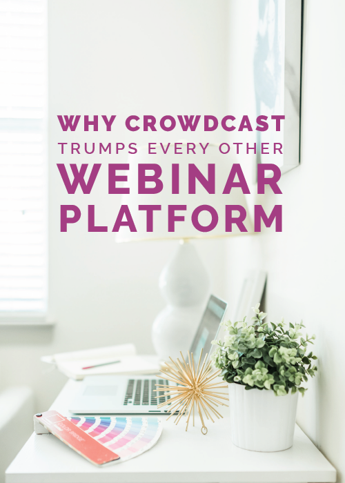 Why Crowdcast Trumps Every Other Webinar Platform - Elle & Company