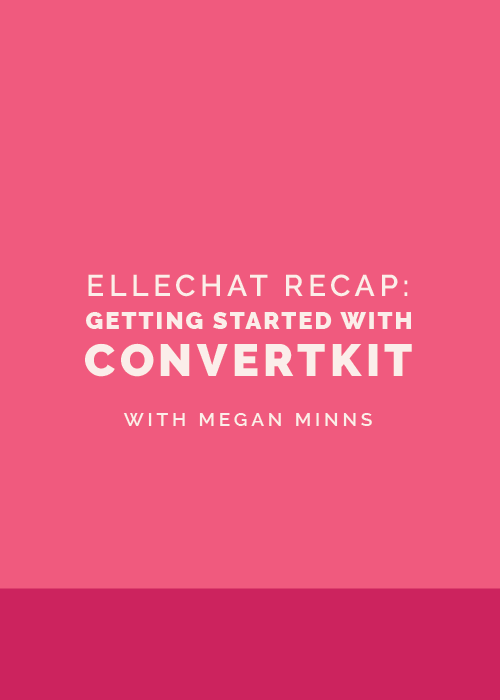 Getting Started with Convertkit with Megan Minns | Elle & Company