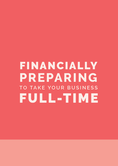Financially Preparing to Take Your Business Full-Time | Elle & Company