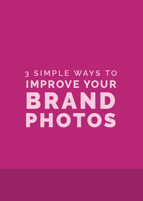 3 Simple Ways to Improve Your Brand Photos | Elle & Company