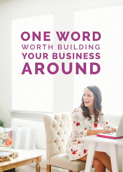 One Word Worth Building Your Business Around | Elle & Company