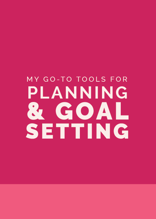 My Go-To Tools For Planning & Goal Setting | Elle & Company
