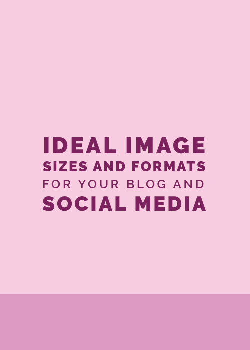 Ideal Image Size and Formats for Your Blog and Social Media | Elle & Company