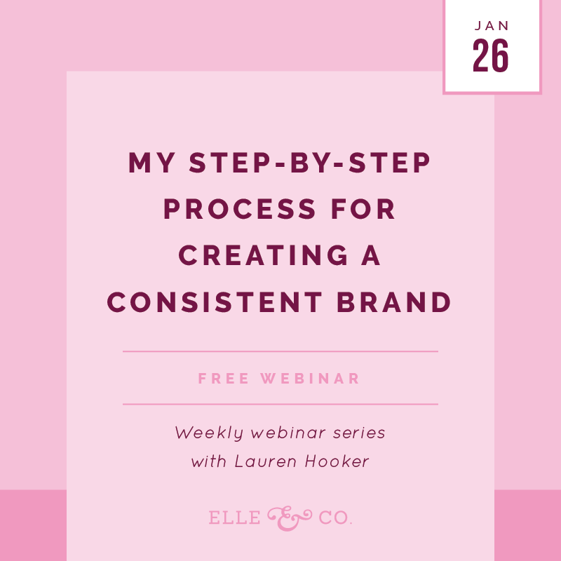 My Step-by-Step Process for Creating a Consistent Brand | Elle & Company