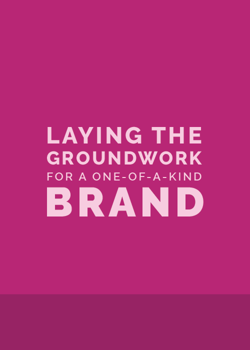 Laying the Groundwork for a One-of-a-Kind Brand | Elle & Company