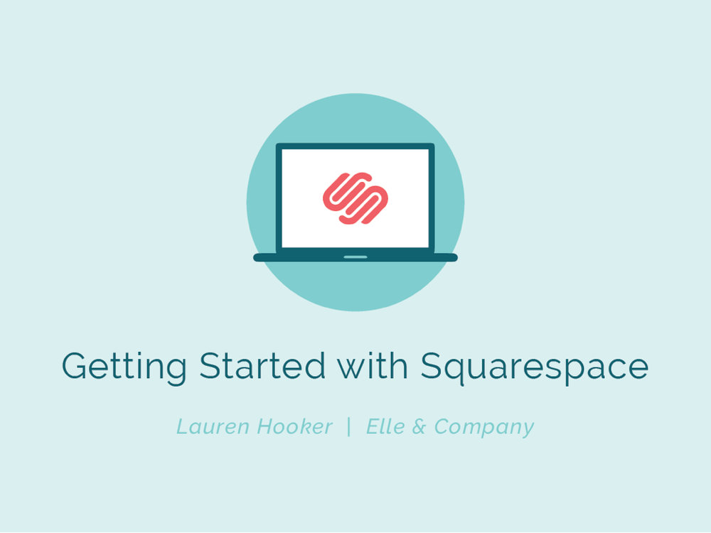 GettingStartedwithSquarespace_Slides.001.jpeg