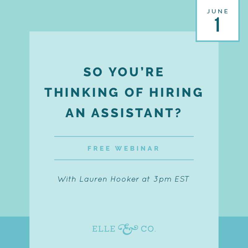 So you're thinking of hiring an assistant? - Free Elle & Company webinar