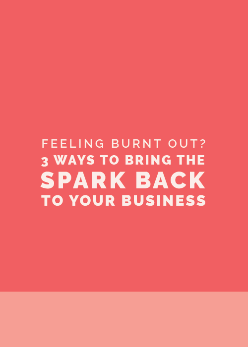 Feeling Burnt Out? 3 Ways to Bring the Spark Back to Your Business | Elle & Company