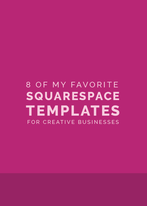 8 of My Favorite Squarespace Templates for Creative Businesses