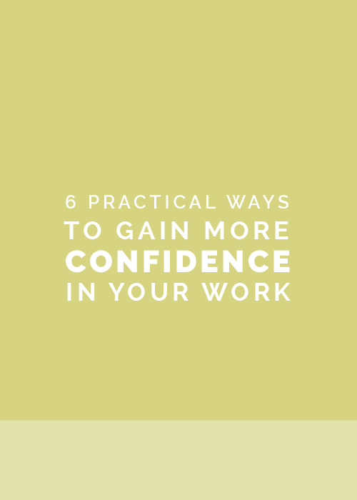 6 Practical Ways to Gain More Confidence in Your Work | Elle & Company