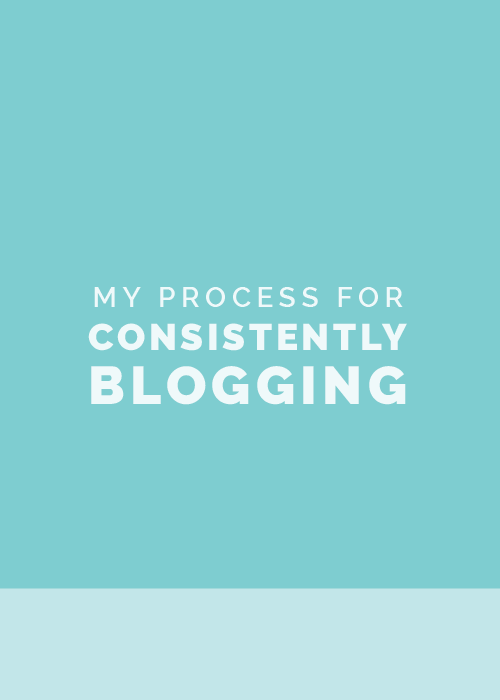 My Process for Consistently Blogging | Elle & Company
