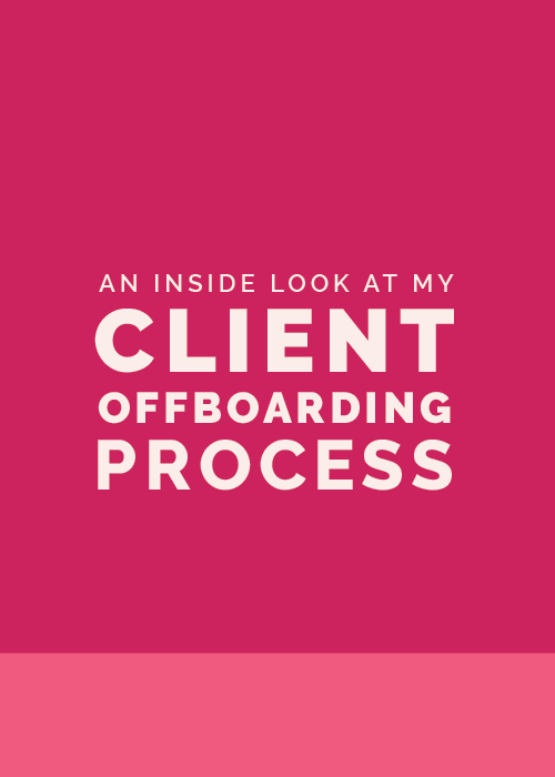 The Ins and Outs of My Client Offboarding Process | Elle & Company