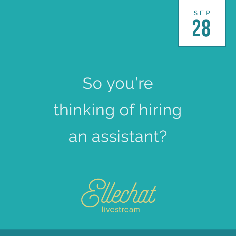 So you're thinking of hiring an assistant? - Elle & Company Ellechat