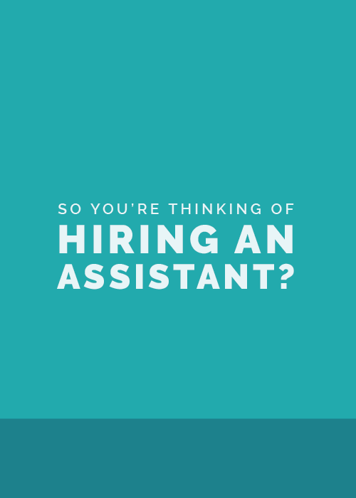 So You're Thinking of Hiring an Assistant? | Elle & Company