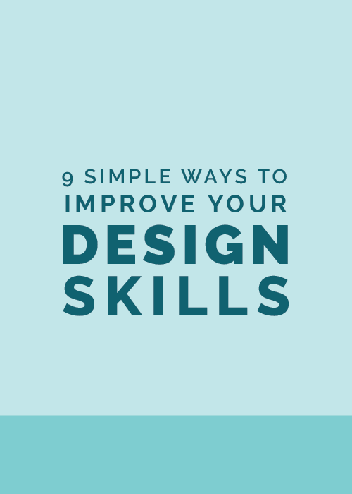9 Simple Ways to Improve Your Design Skills | Elle & Company