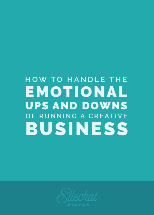 How to Handle the Emotional Ups and Downs of Running a Creative Business | Elle & Company
