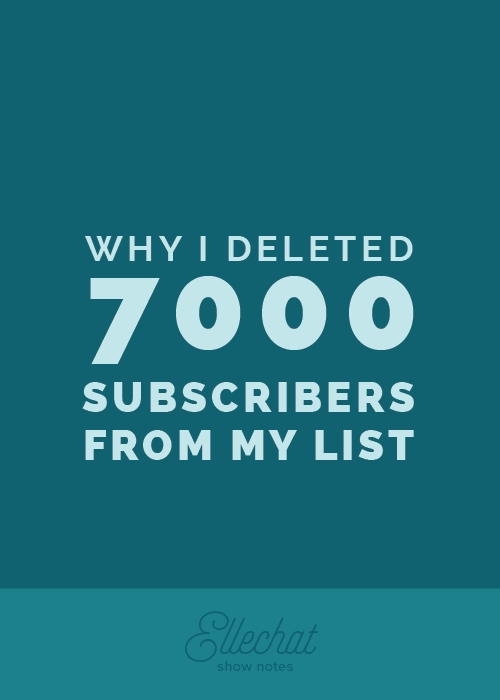 Why I Deleted 7,000 Subscribers From My List | Elle & Company