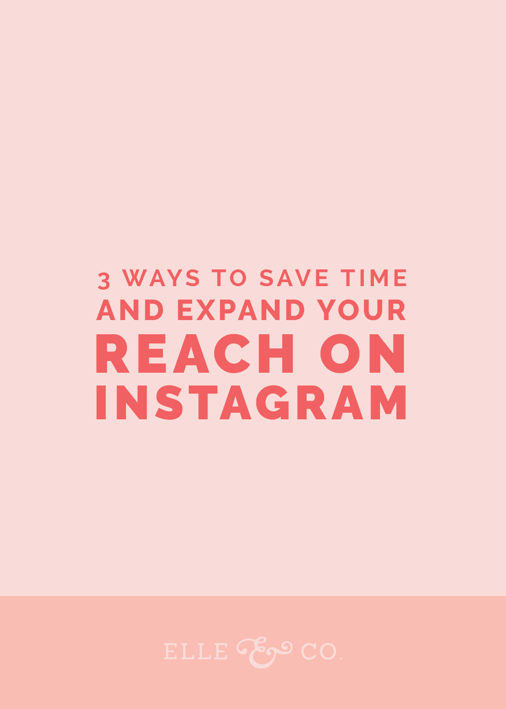 3 Ways to Save Time and Expand Your Reach on Instagram - Elle & Company