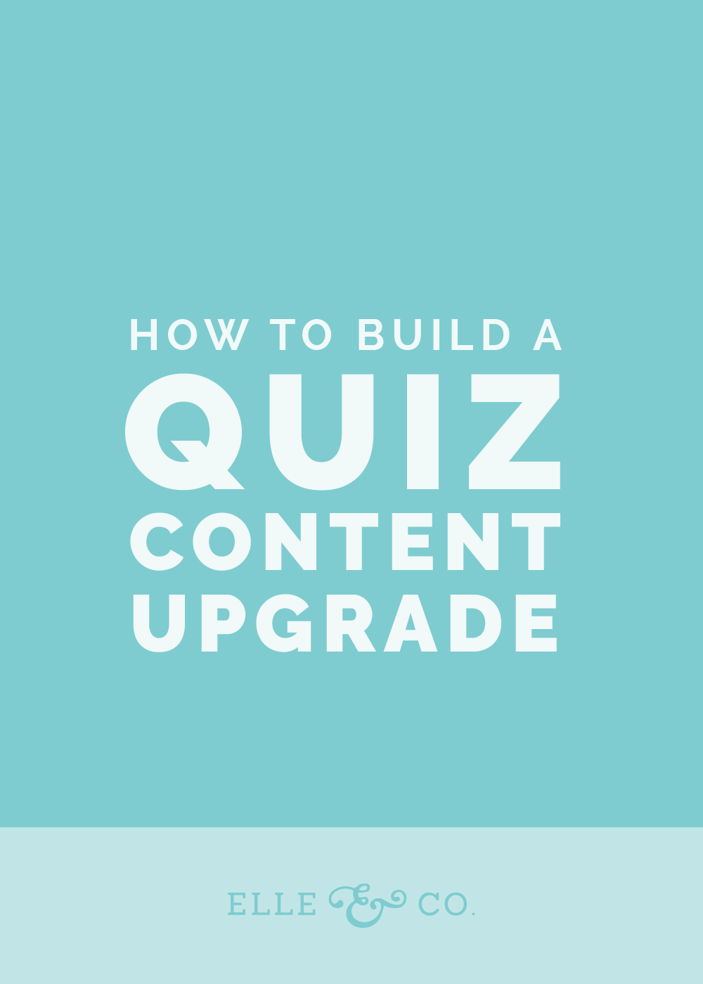 How to Build a Quiz Content Upgrade | Elle & Company