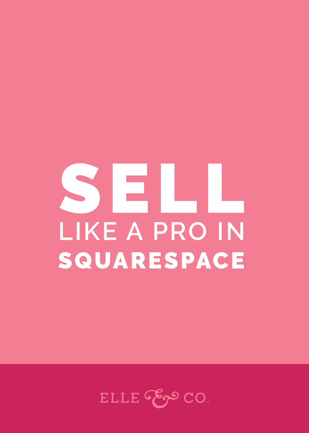 How to Sell Like a Pro in Squarespace | Elle & Company