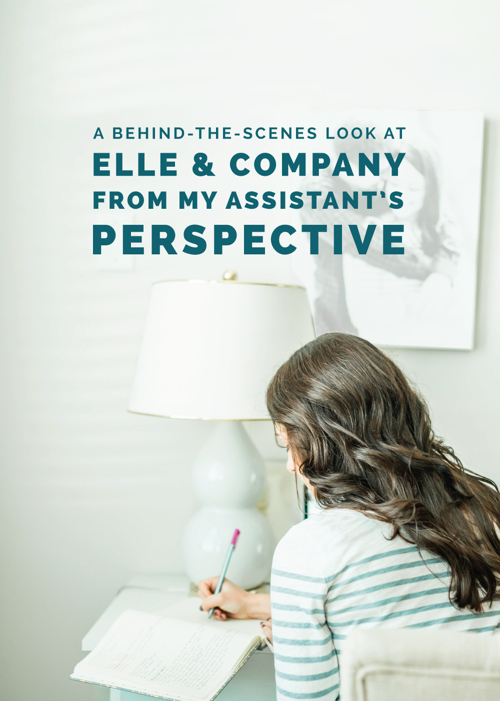 A Behind-the-Scene Look at Elle & Company From My Assistant's Perspective | Elle & Company