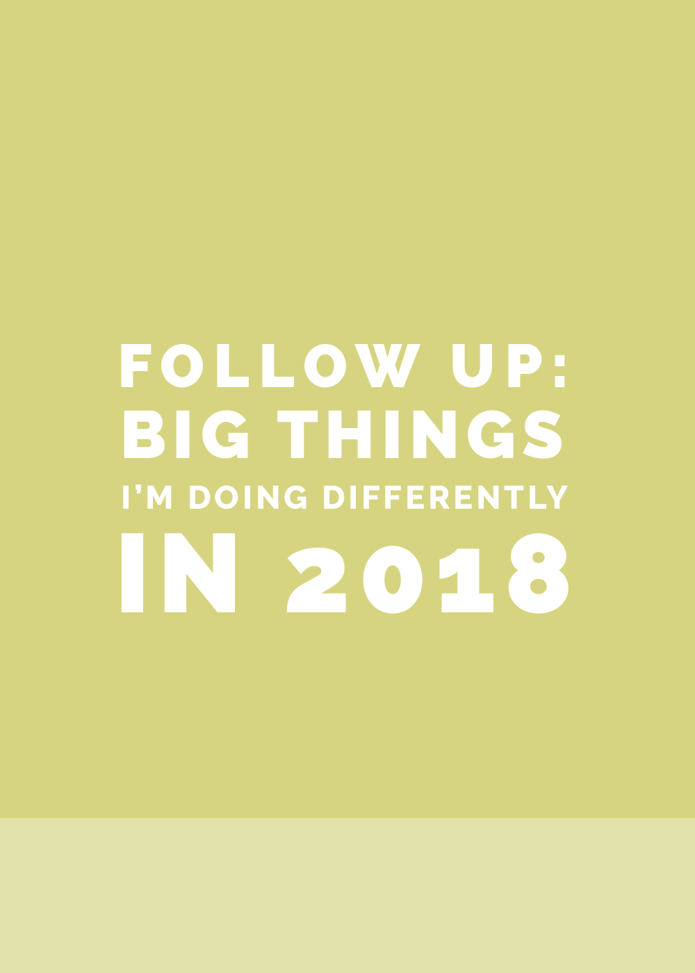 Follow Up: Big Things I'm Doing Differently in 2018 | Elle & Company