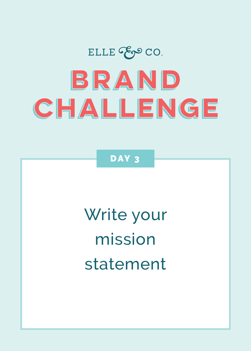 Brand Challenge Day 3: Write your mission statement | Elle &Company