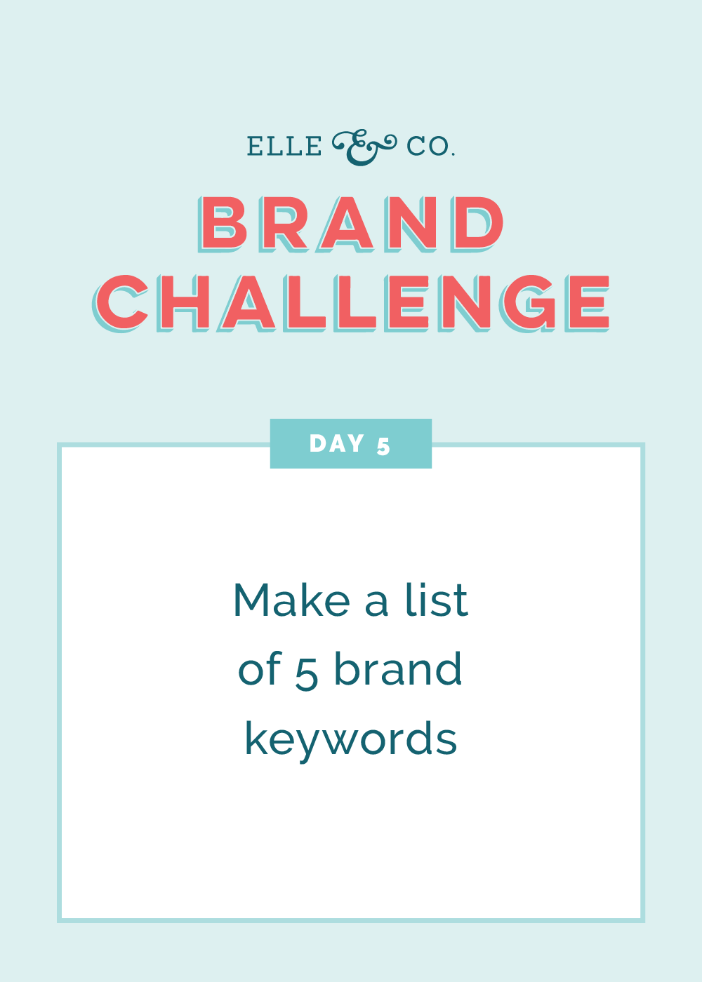 Brand Challenge Day 5: Make a list of 5 brand keywords | Elle & Company
