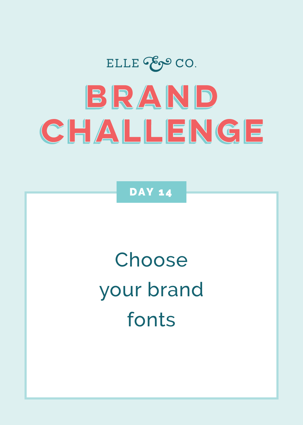 Brand Challenge Day 14: Choose your brand fonts | Elle & Company