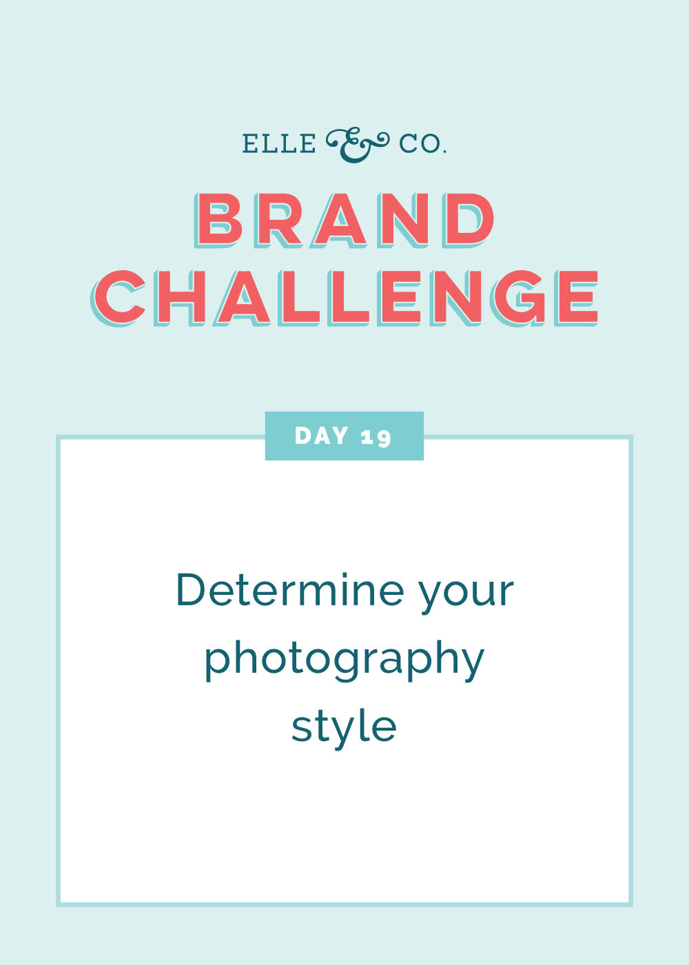 Brand Challenge Day 19: Determine your photography style | Elle & Company