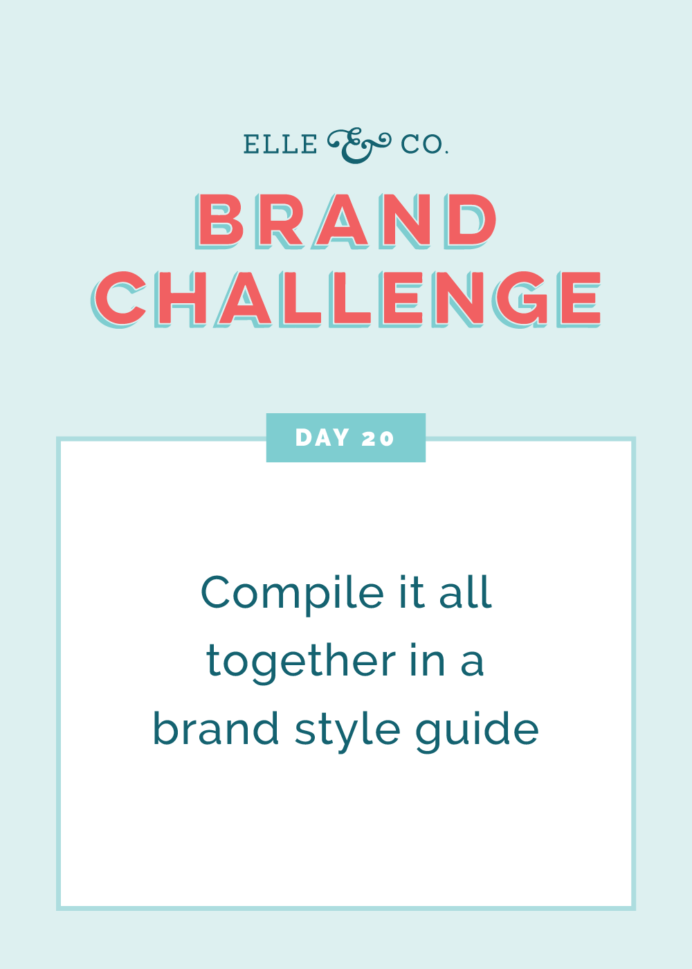 Brand Challenge Day 20: Compile it all together in a brand style guide | Elle & Company