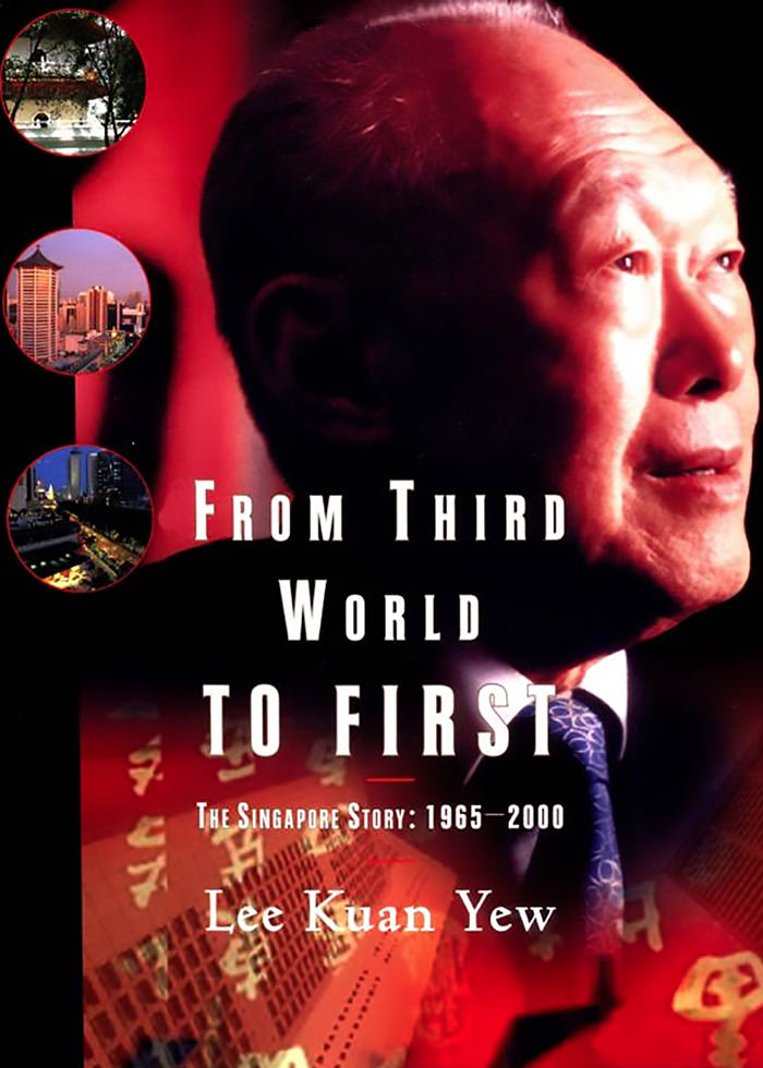 Yew, Lee Kuan - From Third World to First.jpg