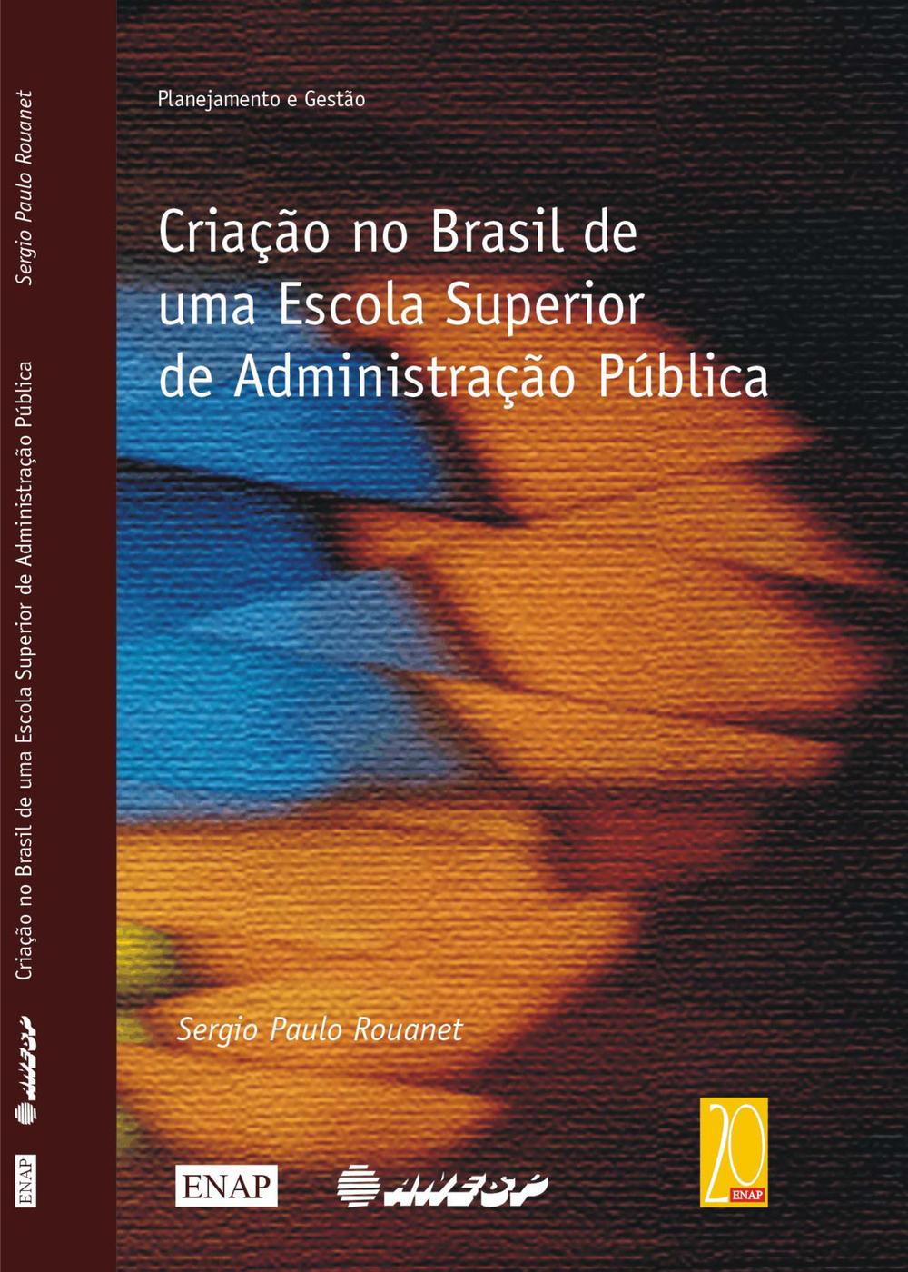 Sergio Paulo Rouanet - Criação no Brasil de uma Escola Superior de Administração Público-1.jpg