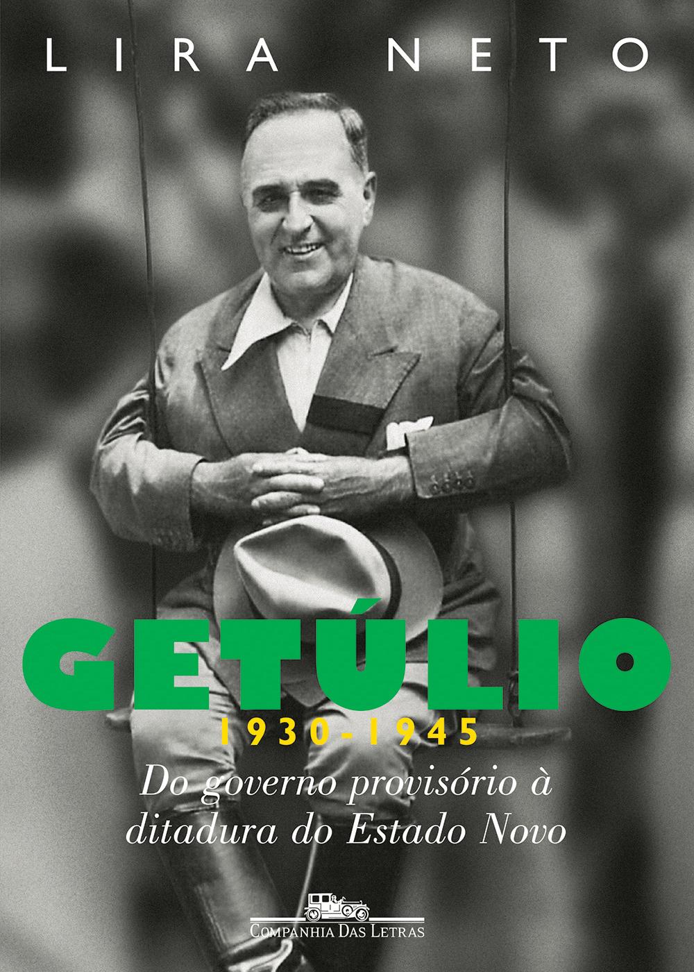 Neto, Lira - Getúlio (1930-1945).jpg