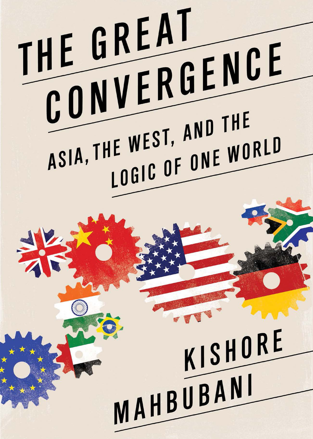Mahbubani, Kishore - The Great Convergence.jpg