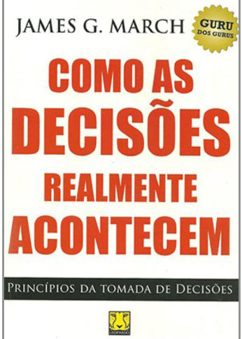 March, James - Como as Decisões realmente acontecem.jpg
