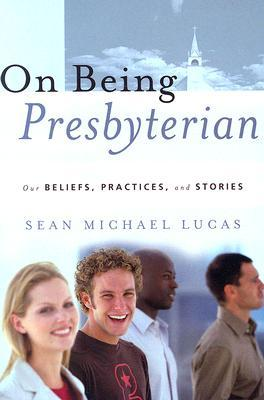 Lucas-On Being Presbyterian.jpg