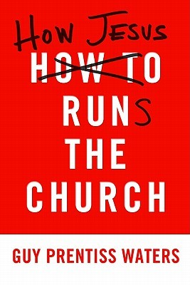 Waters-How Jesus Runs the Church.jpg