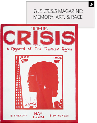 Artwork played a key role in the magazine W.E.B. Du Bois founded in 1910. Unlike images of African Americans in other magazines, the visuals published here were generated from a black perspective – tied to political and social issues of the day, yet reflecting Du Bois' attempt to help build a collective memory for black people beyond that shaped by the white-dominated culture they lived within. Learn More