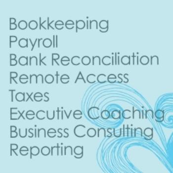 Bookkeeping |Payroll | Bank Reconciliation Remote Access | Taxes | Executive Coaching Business Consulting ReportingMore.